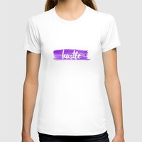 hustle T-shirts featuring Hustle by Indigo Linen Paperie