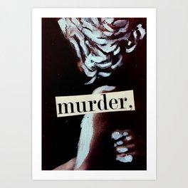 murder, Art Print