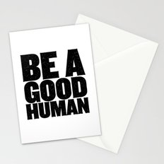 Be A Good Human Stationery Cards