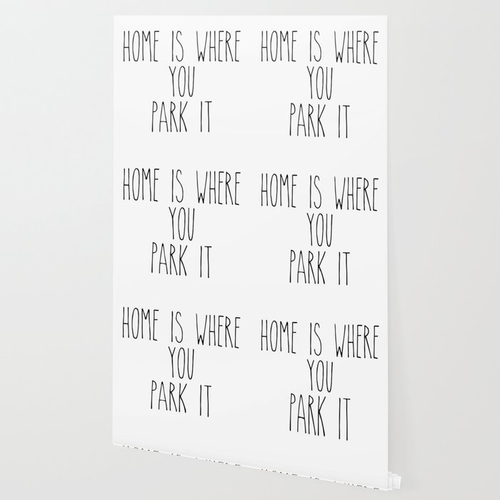 Home is Where You Park It Wallpaper