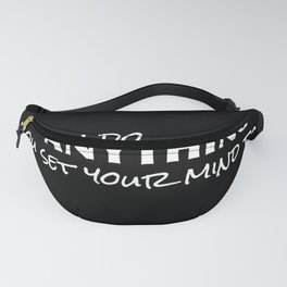 Positive quote.Anything is possible. Fanny Pack