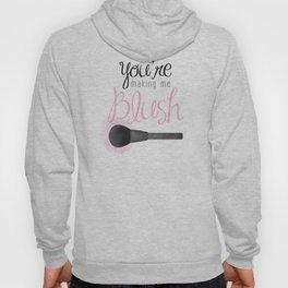 You're Making Me Blush Hoody