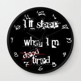 Sleep when I'm Dead Wall Clock