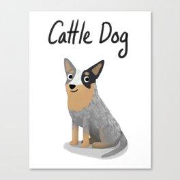 Cattle Dog - Cute Dog Series Canvas Print