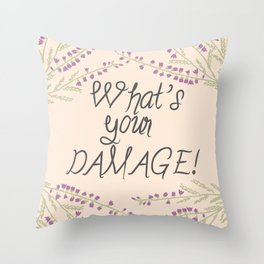 What's your Damage! Throw Pillow