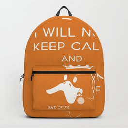 bad duck .. i will not keep calm & you can duck off .. signature orange Backpack
