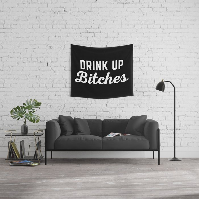 Drink Up Bitches Funny Quote Wall Tapestry