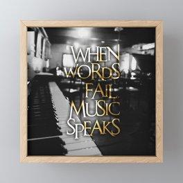 When Words Fail Music Speaks Framed Mini Art Print