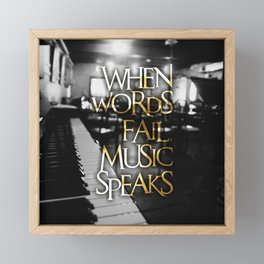 When Words Fail Music Speaks Framed Mini Art Print