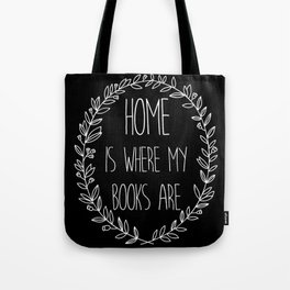Home is Where My Books Are (B&W inverted) Tote Bag