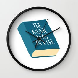 The Movie Was Better Book Wall Clock