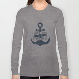 Have Less, Travel More Long Sleeve T-shirt