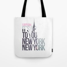 It's up to you [New York] Tote Bag