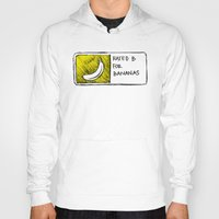 cyrilliart Hoodies featuring B for Bananas by Cyrilliart