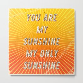 You are my Sunshine my only Sunshine- A Hell Songbook Edition Metal Print
