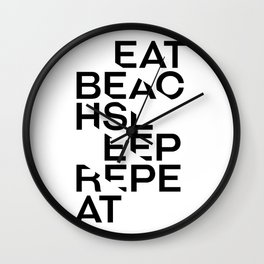 eat.beach.sleep.repeat. Wall Clock
