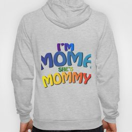 I'm Mama She's Mommy LGBT Gay Pride Mother's Day Gifts Hoody
