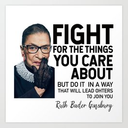 Fight for the things you care about Art Print