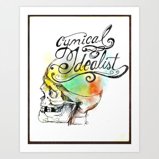 cynical idealist Art Print