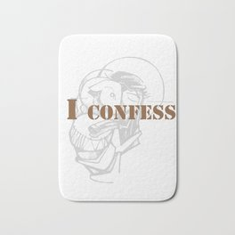 Awesome & Great Confess Tshirt I confess Bath Mat