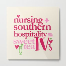 NURSING & SWEET TEA Metal Print
