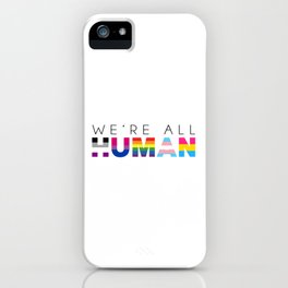 We're all human. Gay pride gifts iPhone Case