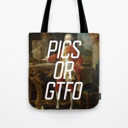 Pics or GTFO Tote Bag