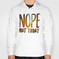 nope Hoodies featuring Nope by Trend