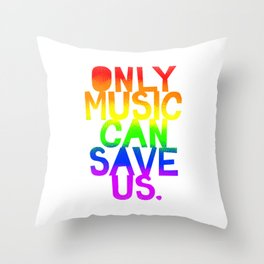 Only Music Can Save Us! Slim Fit T-Shirt Throw Pillow