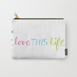 Love THIS Life Carry-All Pouch