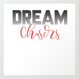 Dream chasers. Art Print