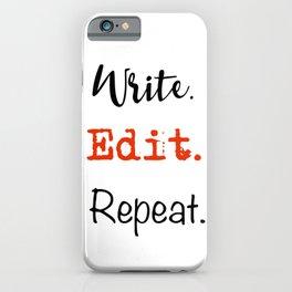 Write. Edit. Repeat. iPhone Case