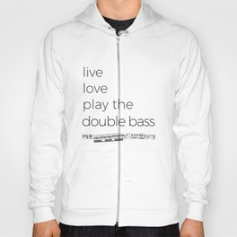 Live, love, play the double bass Hoody