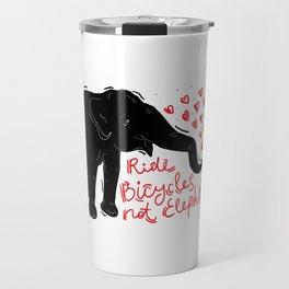 Ride bicycles not elephants. Black elephant, Red text Travel Mug