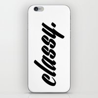 classy iPhone & iPod Skins featuring CLASSY. by ambitionblvk
