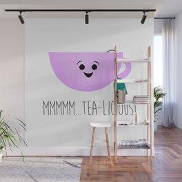 Mmmmm... Tea-licious! Wall Mural