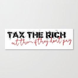 Tax the rich Canvas Print