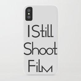 I Still Shoot Film! iPhone Case