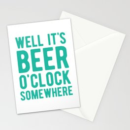 Well it's beer o'clock somewhere Stationery Cards