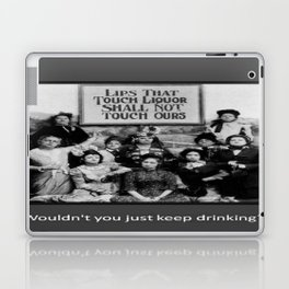Lips That Touch Liquor Shall Not Touch Ours Laptop & iPad Skin
