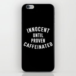 Innocent until proven caffeinated iPhone Skin
