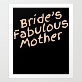 Mother Of The Bride Gift Bridesmaid Bridal Wedding Party Art Print