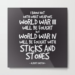 World War Quote - Albert Einstein Metal Print