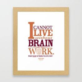 Sherlock Holmes novel quote – brain work Framed Art Print