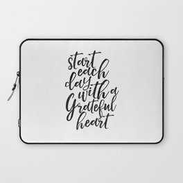 start each day with a grateful heart,morning print,bedroom decor,office decor,quote prints,quote art Laptop Sleeve