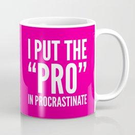I PUT THE PRO IN PROCRASTINATE (Magenta) Coffee Mug
