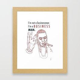 I'm Not a Businessman - Jay-z Framed Art Print