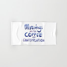 Mornings are for Coffee and Contemplation Hand & Bath Towel