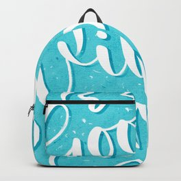 good vibes only ! Backpack