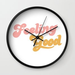Feeling Good Wall Clock
